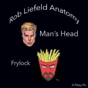 rob liefeld anatomy frylock
