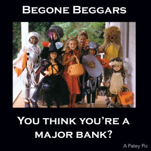 HALLOWEEN BEGGARS BANK BAILOUT