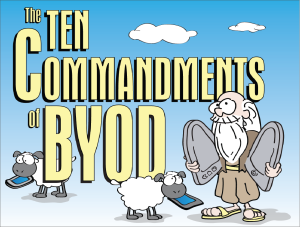 Ten Commandments of Bring Your Own Device
