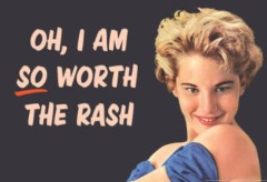 i-am-so-worth-the-rash-funny-art-poster-print